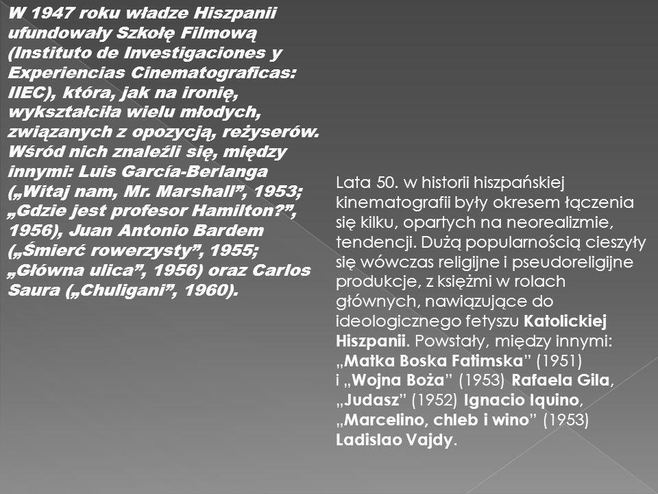 W 1947 roku władze Hiszpanii ufundowały Szkołę Filmową (Instituto de Investigaciones y Experiencias Cinematograficas: IIEC), która, jak na ironię, wyk