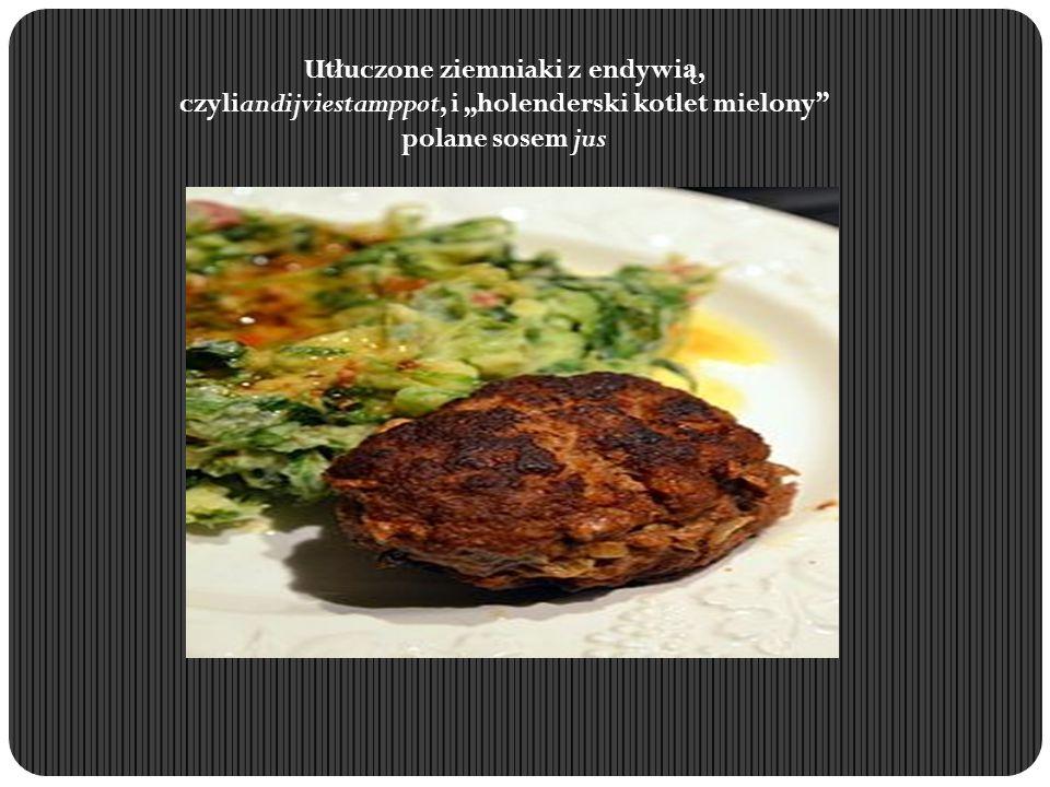 """Utłuczone ziemniaki z endywi ą, czyliandijviestamppot, i """"holenderski kotlet mielony"""" polane sosem jus"""