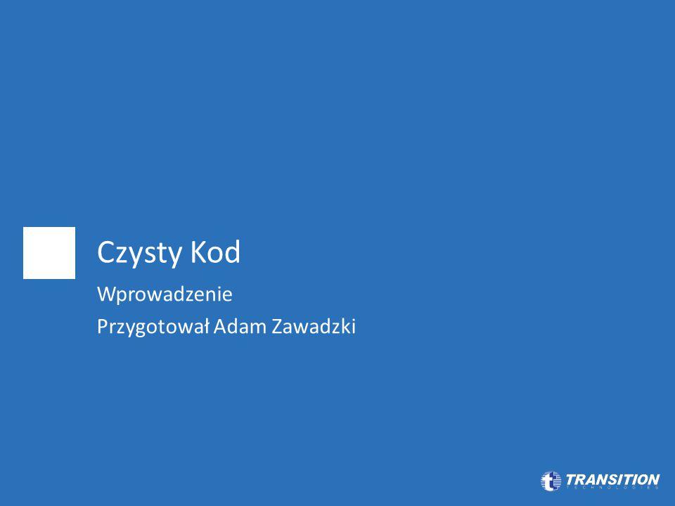 Czysty Kod Wprowadzenie Przygotował Adam Zawadzki