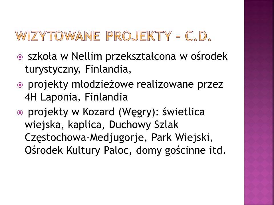  szkoła w Nellim przekształcona w ośrodek turystyczny, Finlandia,  projekty młodzieżowe realizowane przez 4H Laponia, Finlandia  projekty w Kozard (Węgry): świetlica wiejska, kaplica, Duchowy Szlak Częstochowa-Medjugorje, Park Wiejski, Ośrodek Kultury Paloc, domy gościnne itd.