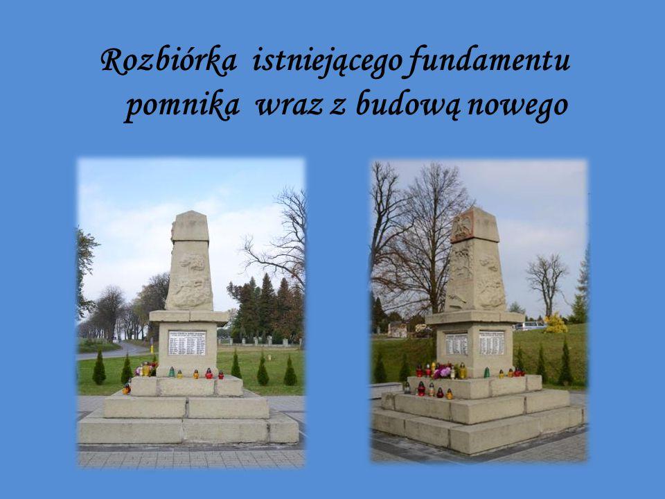 Rozbiórka istniejącego fundamentu pomnika wraz z budową nowego