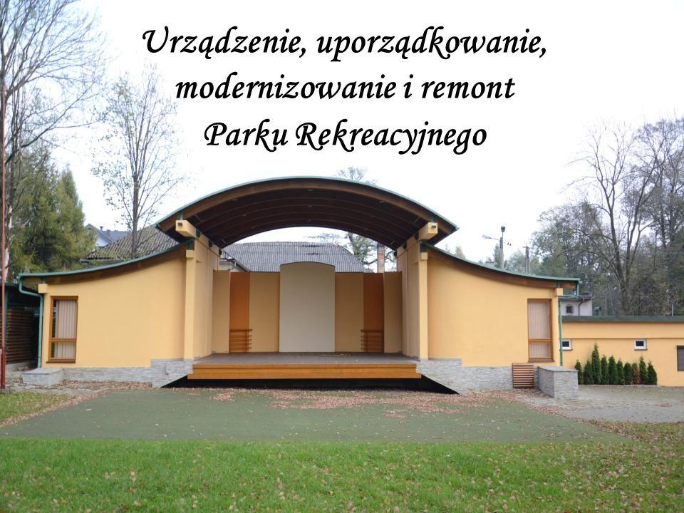 Urządzenie, uporządkowanie, modernizowanie i remont Parku Rekreacyjnego