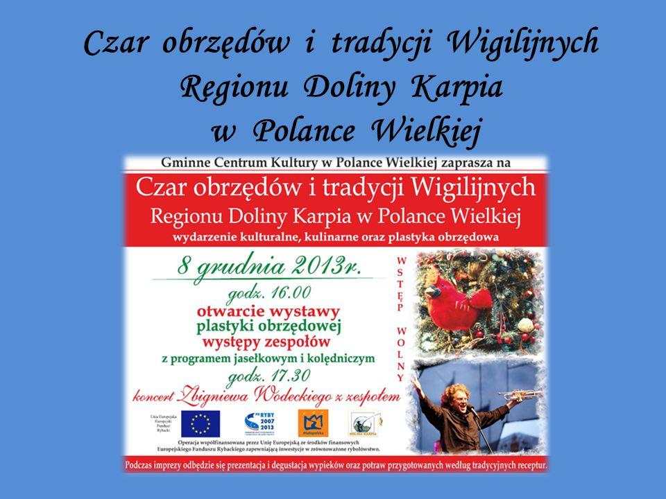 Czar obrzędów i tradycji Wigilijnych Regionu Doliny Karpia w Polance Wielkiej