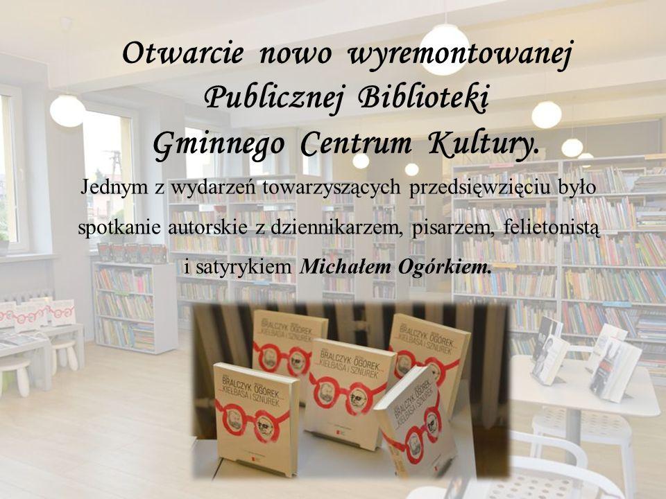 Otwarcie nowo wyremontowanej Publicznej Biblioteki Gminnego Centrum Kultury.