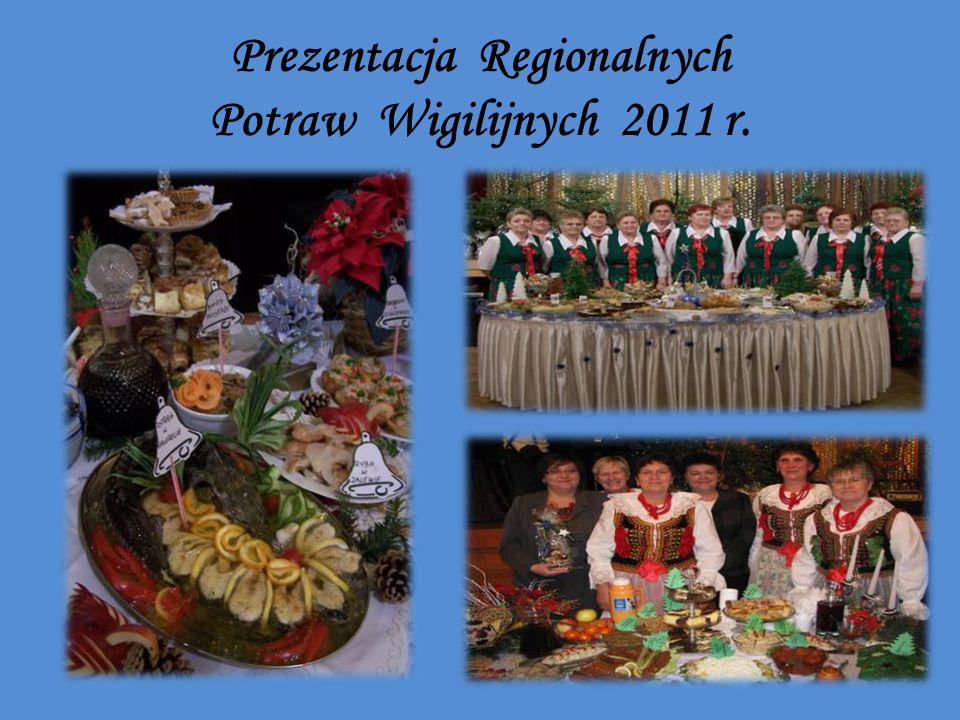 Prezentacja Regionalnych Potraw Wigilijnych 2011 r.