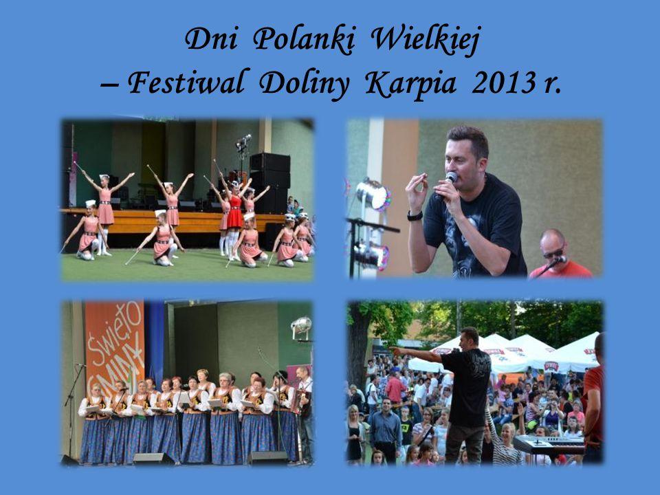 Dni Polanki Wielkiej – Festiwal Doliny Karpia 2013 r.