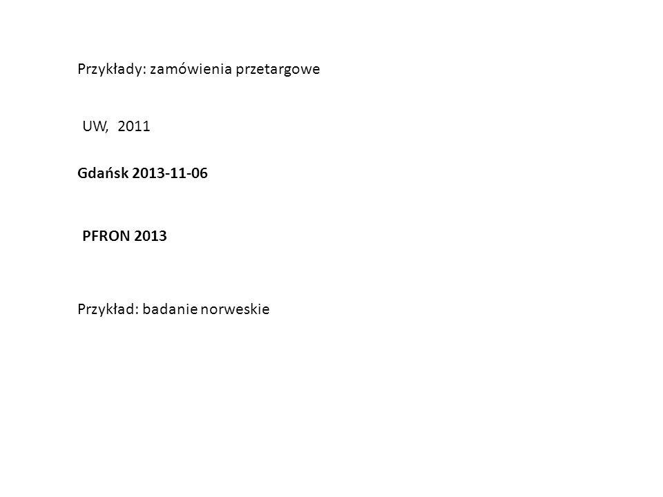 Przykłady: zamówienia przetargowe UW, 2011 Gdańsk 2013-11-06 PFRON 2013 Przykład: badanie norweskie