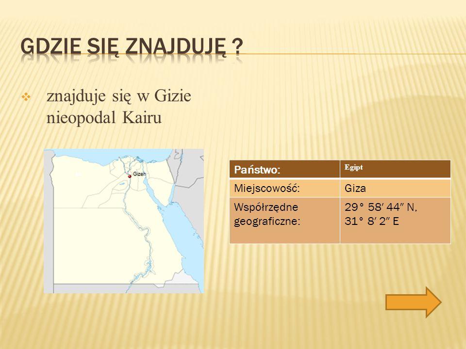  znajduje się w Gizie nieopodal Kairu Państwo: Egipt Miejscowość:Giza Współrzędne geograficzne: 29° 58′ 44″ N, 31° 8′ 2″ E