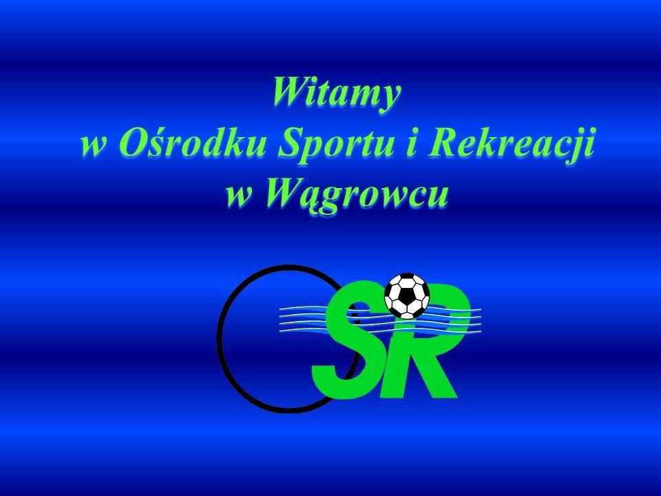 Witamy w Ośrodku Sportu i Rekreacji w Wągrowcu Witamy w Ośrodku Sportu i Rekreacji w Wągrowcu