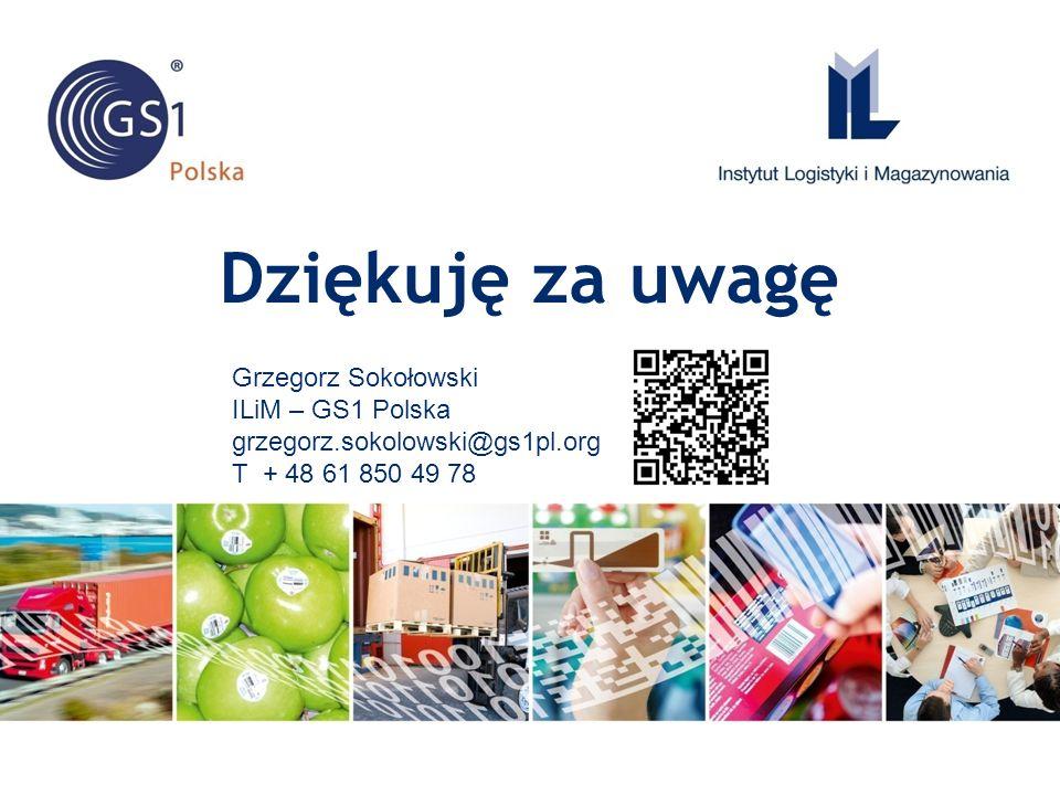 Grzegorz Sokołowski ILiM – GS1 Polska grzegorz.sokolowski@gs1pl.org T + 48 61 850 49 78 Dziękuję za uwagę