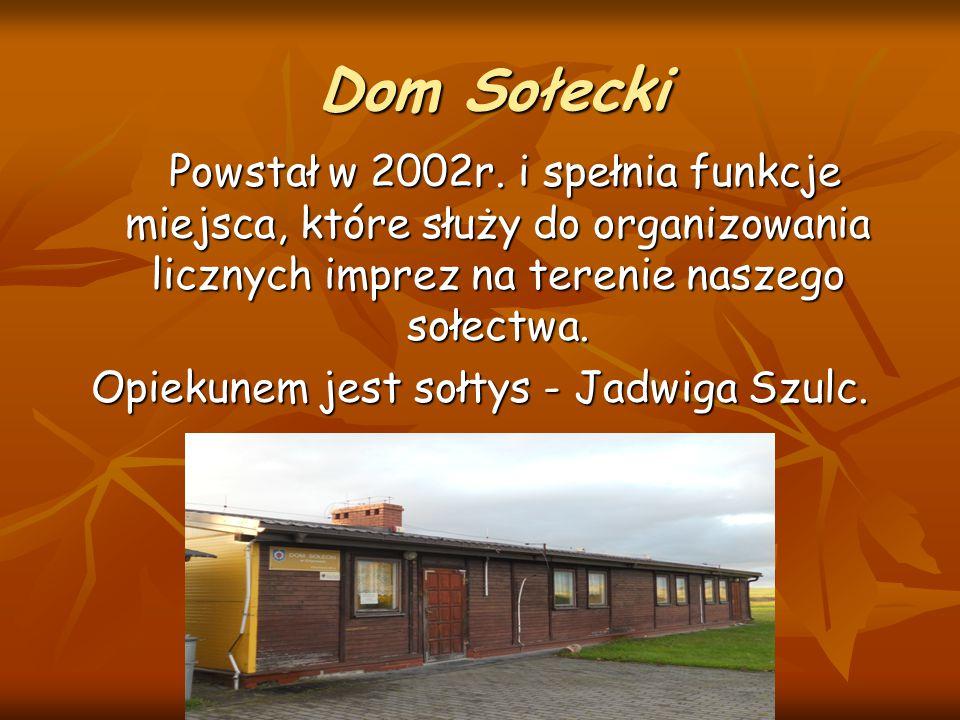Dom Sołecki Dom Sołecki Powstał w 2002r. i spełnia funkcje miejsca, które służy do organizowania licznych imprez na terenie naszego sołectwa. Powstał