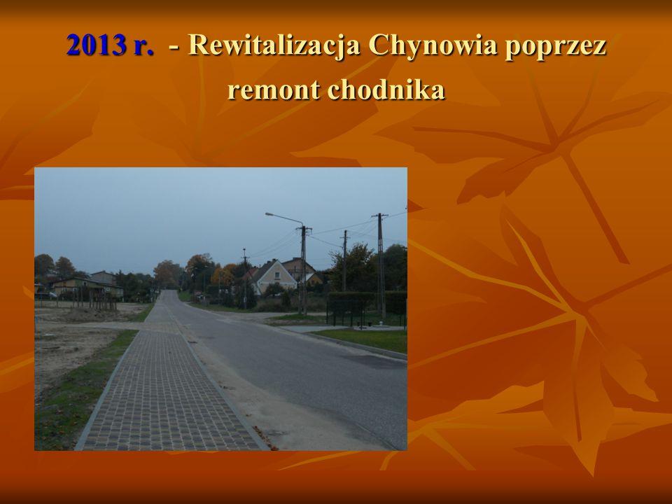 2013 r. - Rewitalizacja Chynowia poprzez remont chodnika