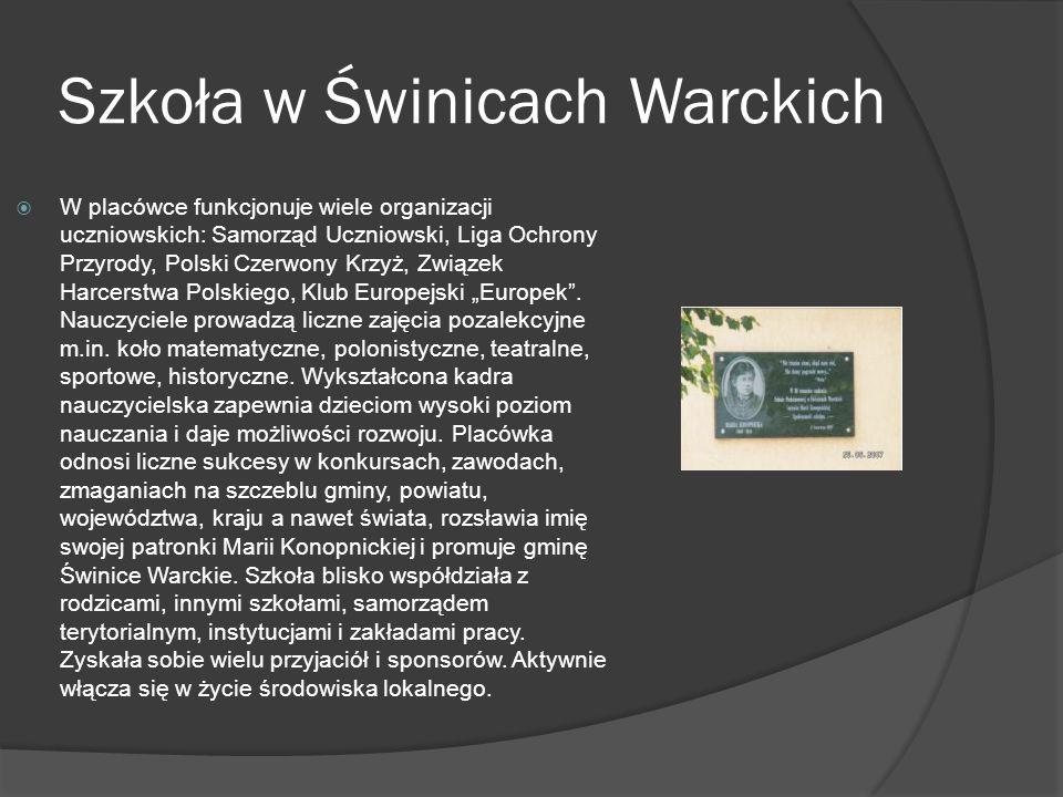 Szkoła w Świnicach Warckich  Szkoła Podstawowa w Świnicach Warckich jest największą placówką na terenie gminy. W roku szkolnym 2006/2007 uczęszczało