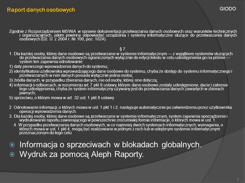 Raport danych osobowych GIODO 5 Zgodnie z Rozporządzeniem MSWiA w sprawie dokumentacji przetwarzania danych osobowych oraz warunków technicznych i org