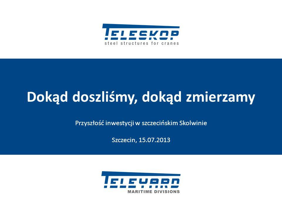 Dokąd doszliśmy, dokąd zmierzamy Przyszłość inwestycji w szczecińskim Skolwinie Szczecin, 15.07.2013