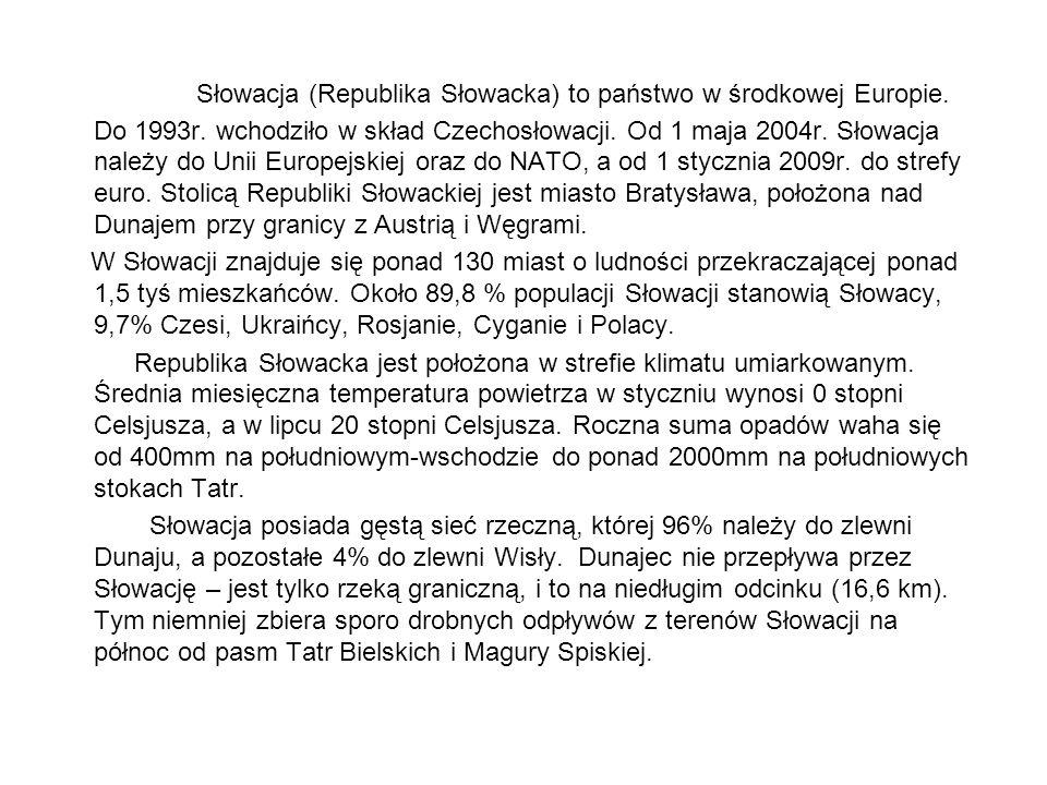 Słowacja (Republika Słowacka) to państwo w środkowej Europie. Do 1993r. wchodziło w skład Czechosłowacji. Od 1 maja 2004r. Słowacja należy do Unii Eur