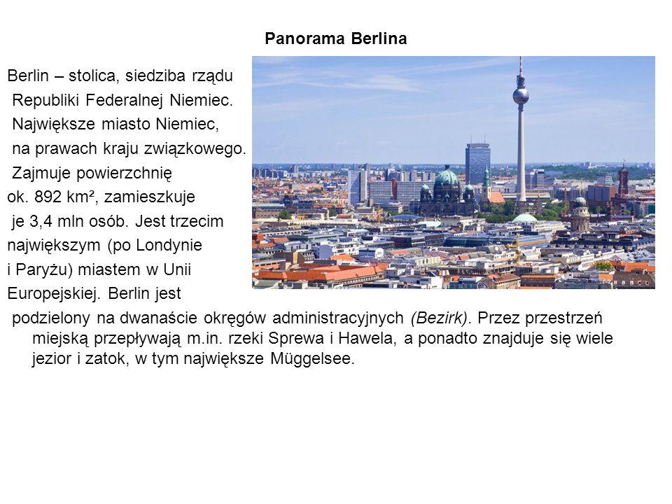 Panorama Berlina Berlin – stolica, siedziba rządu Republiki Federalnej Niemiec. Największe miasto Niemiec, na prawach kraju związkowego. Zajmuje powie
