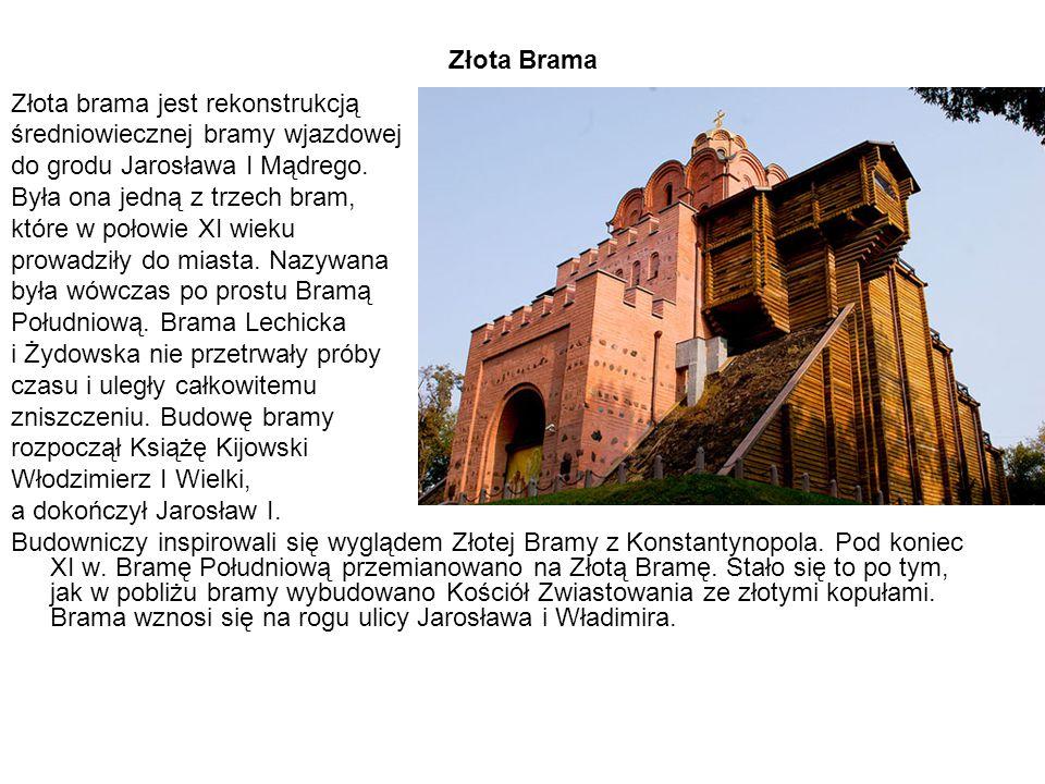 Złota Brama Złota brama jest rekonstrukcją średniowiecznej bramy wjazdowej do grodu Jarosława I Mądrego. Była ona jedną z trzech bram, które w połowie