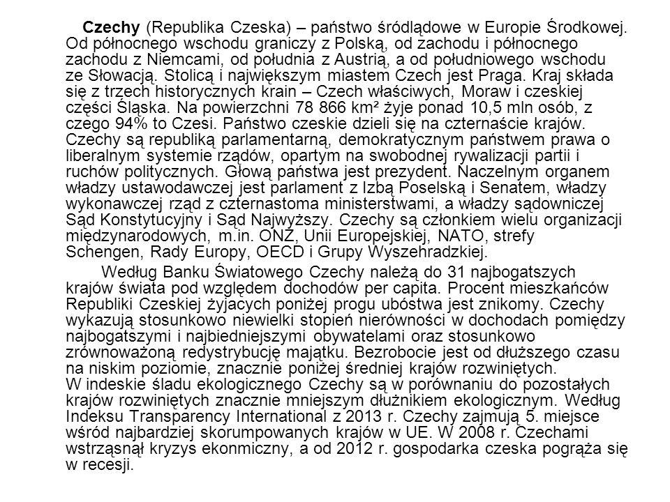 Czechy (Republika Czeska) – państwo śródlądowe w Europie Środkowej. Od północnego wschodu graniczy z Polską, od zachodu i północnego zachodu z Niemcam