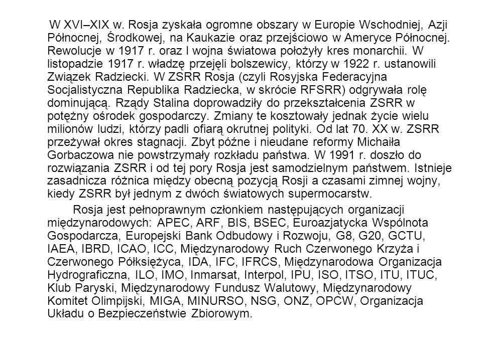 W XVI–XIX w. Rosja zyskała ogromne obszary w Europie Wschodniej, Azji Północnej, Środkowej, na Kaukazie oraz przejściowo w Ameryce Północnej. Rewolucj