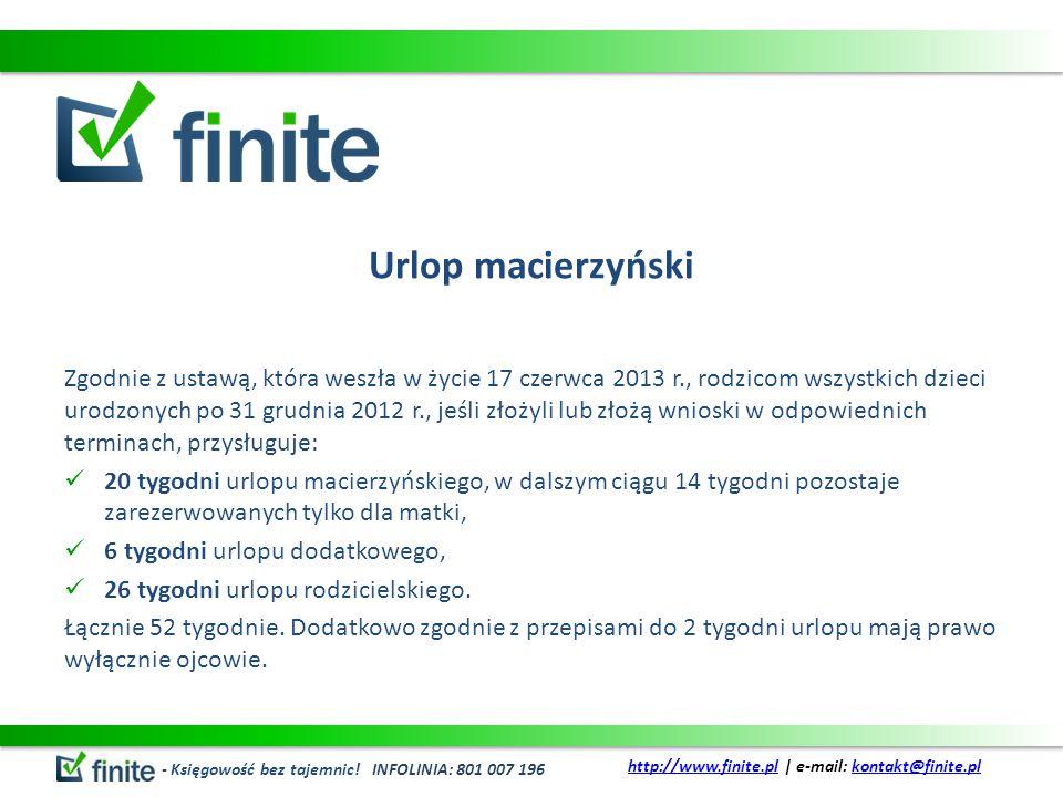 Urlop macierzyński Zgodnie z ustawą, która weszła w życie 17 czerwca 2013 r., rodzicom wszystkich dzieci urodzonych po 31 grudnia 2012 r., jeśli złoży