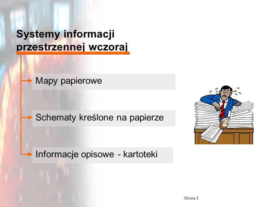Strona 3 Systemy informacji przestrzennej wczoraj Mapy papierowe Schematy kreślone na papierzeInformacje opisowe - kartoteki