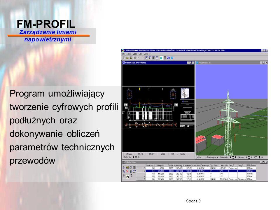 Strona 9 Program umożliwiający tworzenie cyfrowych profili podłużnych oraz dokonywanie obliczeń parametrów technicznych przewodów FM-PROFIL Zarządzani