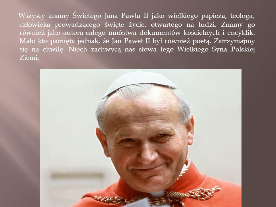 Wszyscy znamy Świętego Jana Pawła II jako wielkiego papieża, teologa, człowieka prowadzącego święte życie, otwartego na ludzi. Znamy go również jako a