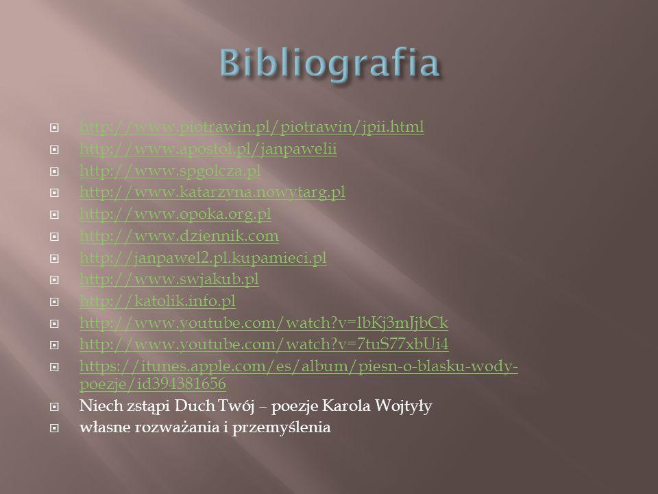 http://www.piotrawin.pl/piotrawin/jpii.html http://www.piotrawin.pl/piotrawin/jpii.html  http://www.apostol.pl/janpawelii http://www.apostol.pl/jan