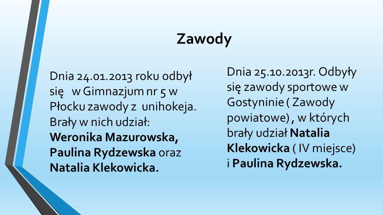 Zawody Dnia 24.01.2013 roku odbył się w Gimnazjum nr 5 w Płocku zawody z unihokeja.