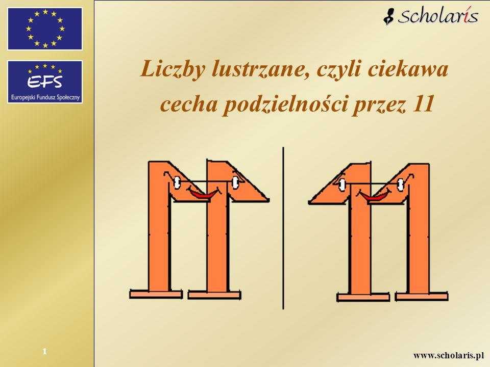 www.scholaris.pl 1 Liczby lustrzane, czyli ciekawa cecha podzielności przez 11