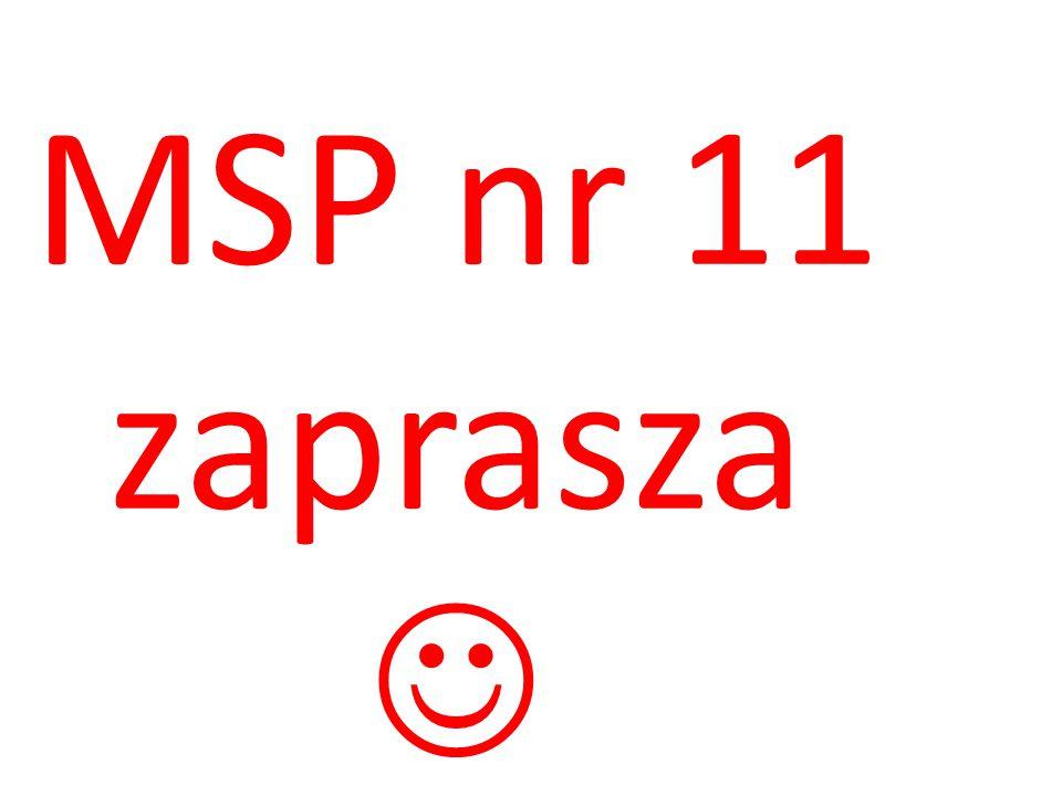 MSP nr 11 zaprasza