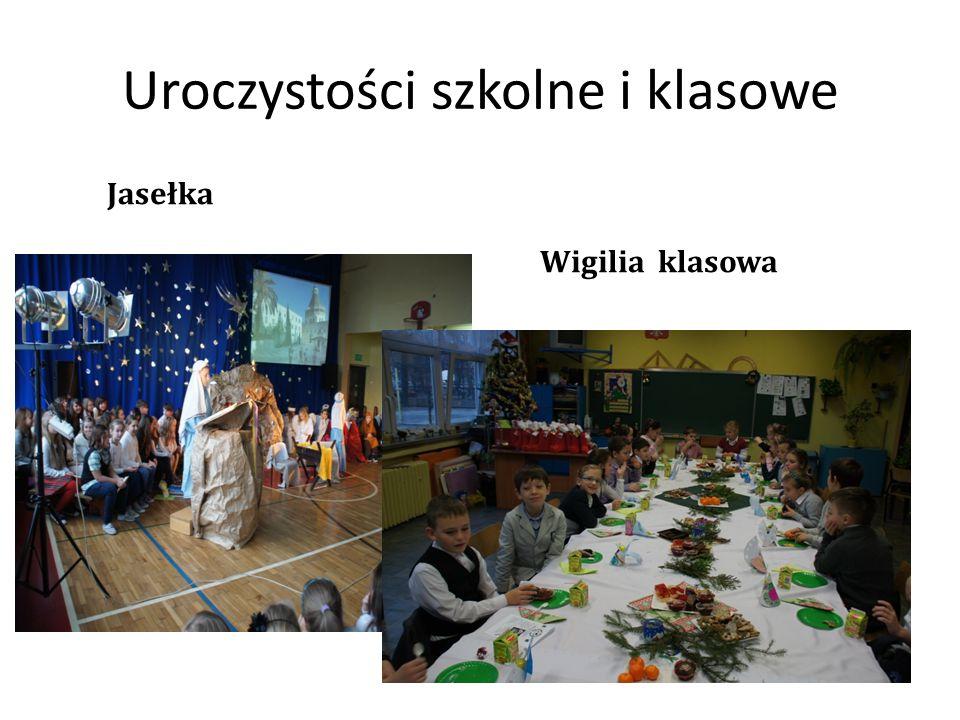 Uroczystości szkolne i klasowe Jasełka Wigilia klasowa