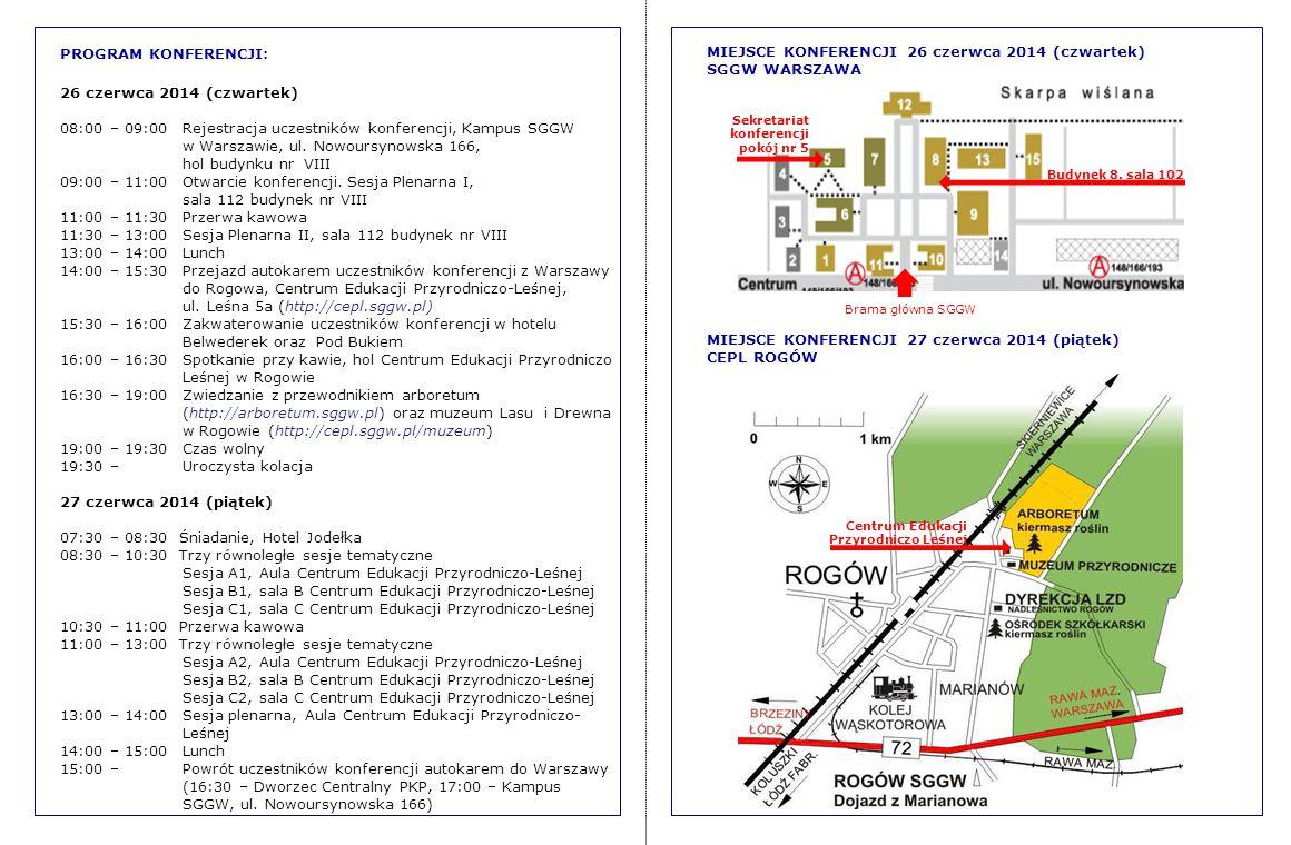 PROGRAM KONFERENCJI: 26 czerwca 2014 (czwartek) 08:00 – 09:00 Rejestracja uczestników konferencji, Kampus SGGW w Warszawie, ul. Nowoursynowska 166, ho