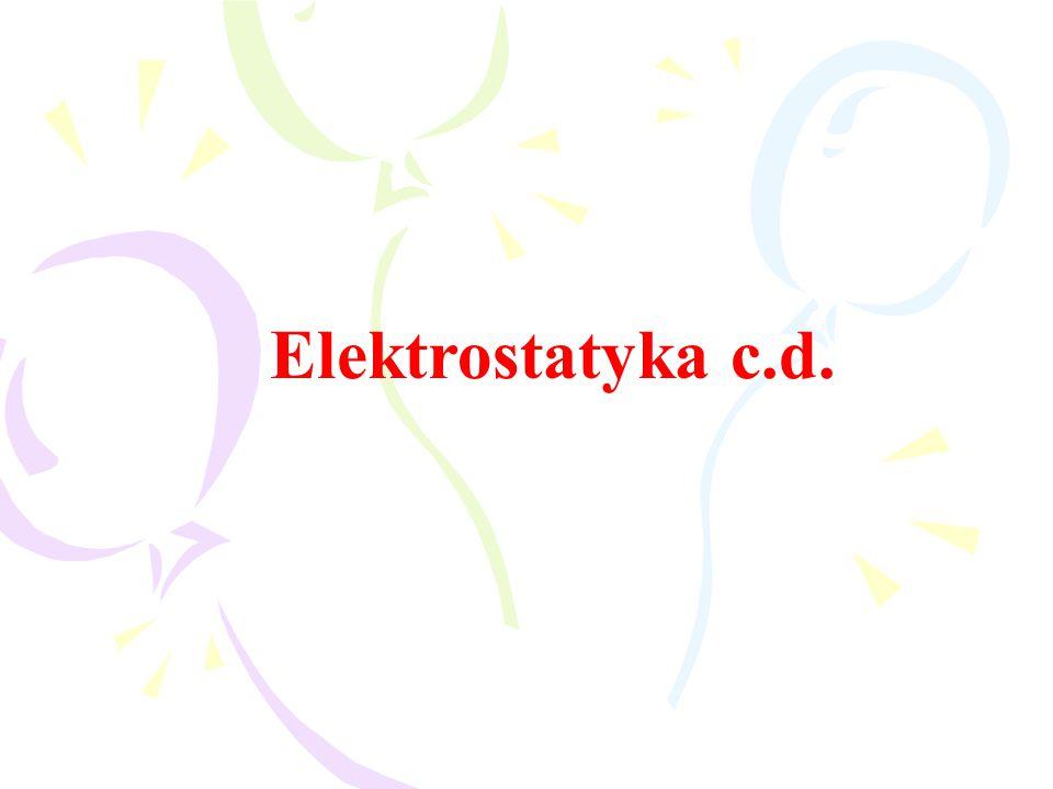Elektrostatyka c.d.