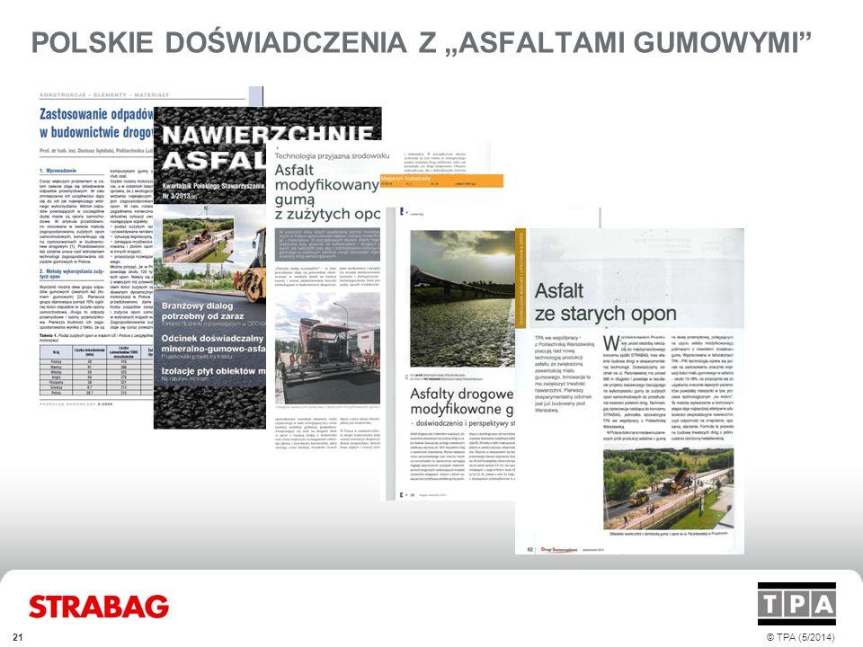 """POLSKIE DOŚWIADCZENIA Z """"ASFALTAMI GUMOWYMI"""" 21 © TPA (5/2014)"""
