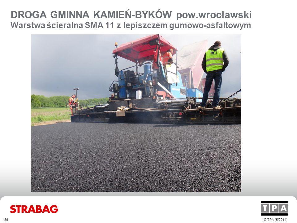 DROGA GMINNA KAMIEŃ-BYKÓW pow.wrocławski Warstwa ścieralna SMA 11 z lepiszczem gumowo-asfaltowym © TPA (5/2014)26