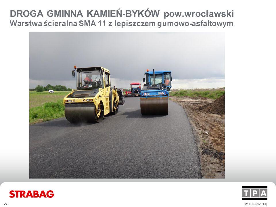 DROGA GMINNA KAMIEŃ-BYKÓW pow.wrocławski Warstwa ścieralna SMA 11 z lepiszczem gumowo-asfaltowym © TPA (5/2014)27