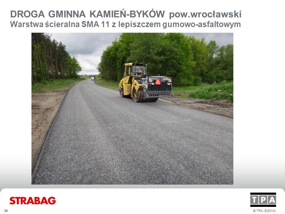 DROGA GMINNA KAMIEŃ-BYKÓW pow.wrocławski Warstwa ścieralna SMA 11 z lepiszczem gumowo-asfaltowym © TPA (5/2014)30