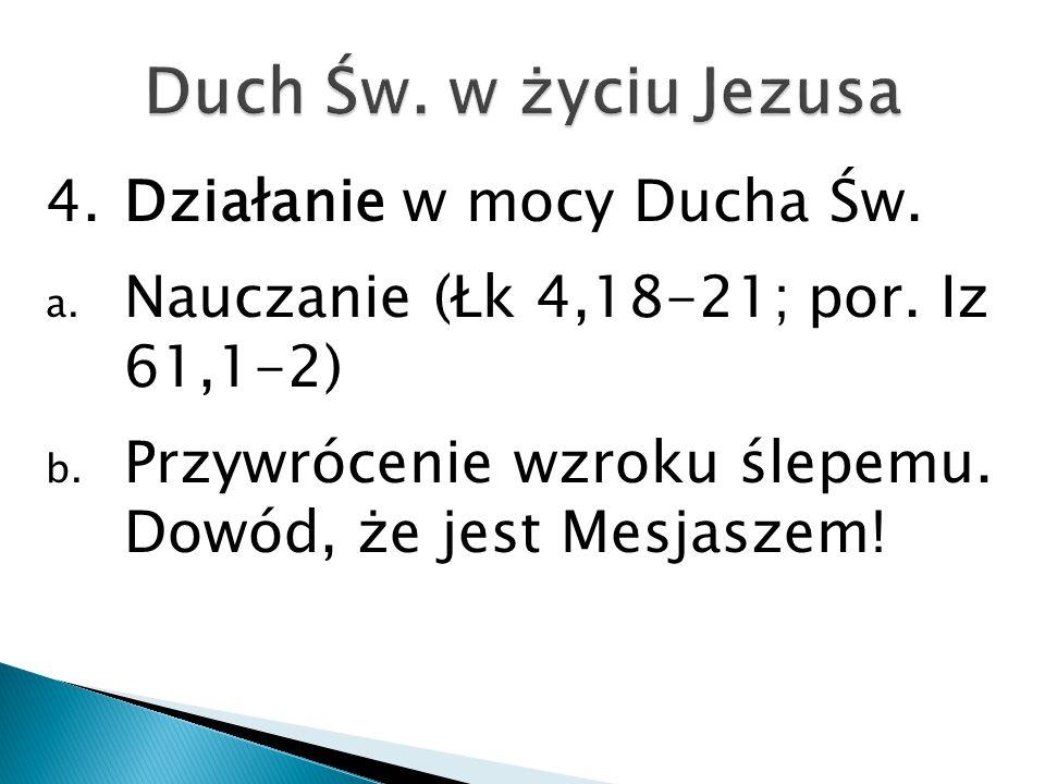 4.Działanie w mocy Ducha Św.a. Nauczanie (Łk 4,18-21; por.
