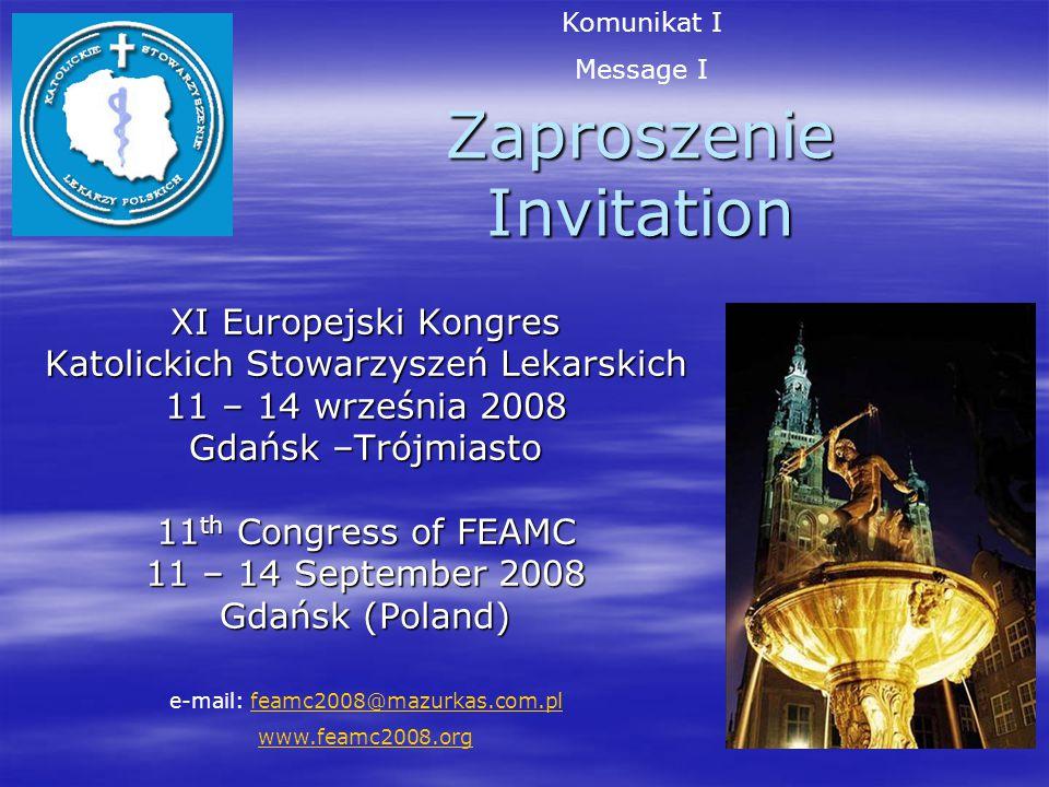 """11 th Congress of FEAMC Gdańsk 2008 """"Natural law and statutory law in contemporary European medicine """"Prawo naturalne i prawo stanowione we współczesnej medycynie europejskiej. Dear Colleagues."""
