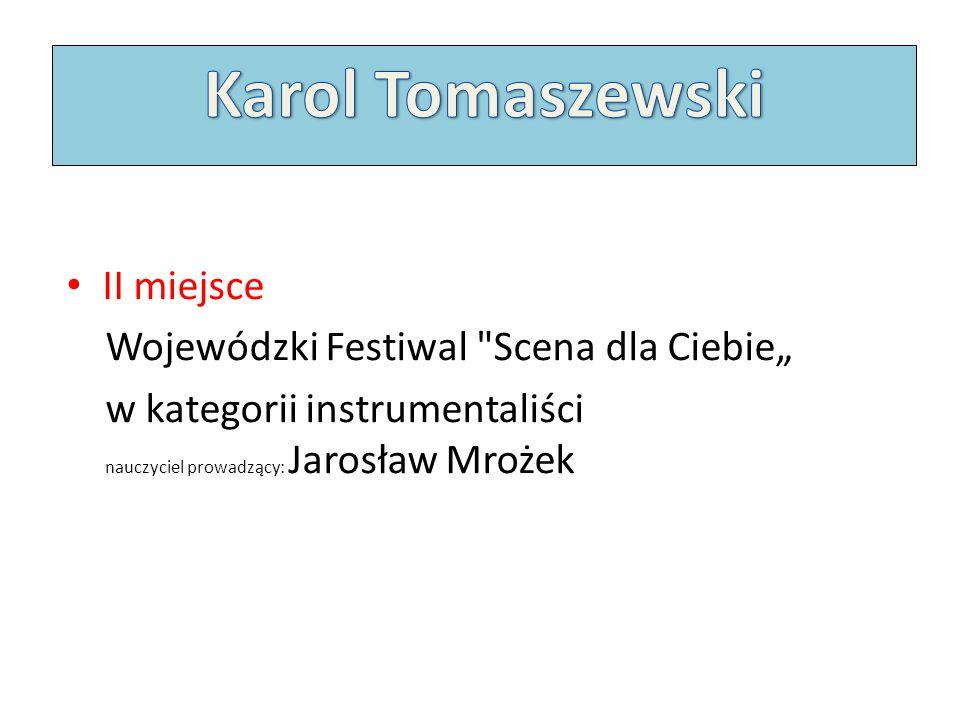 """II miejsce Wojewódzki Festiwal Scena dla Ciebie"""" w kategorii instrumentaliści nauczyciel prowadzący: Jarosław Mrożek"""