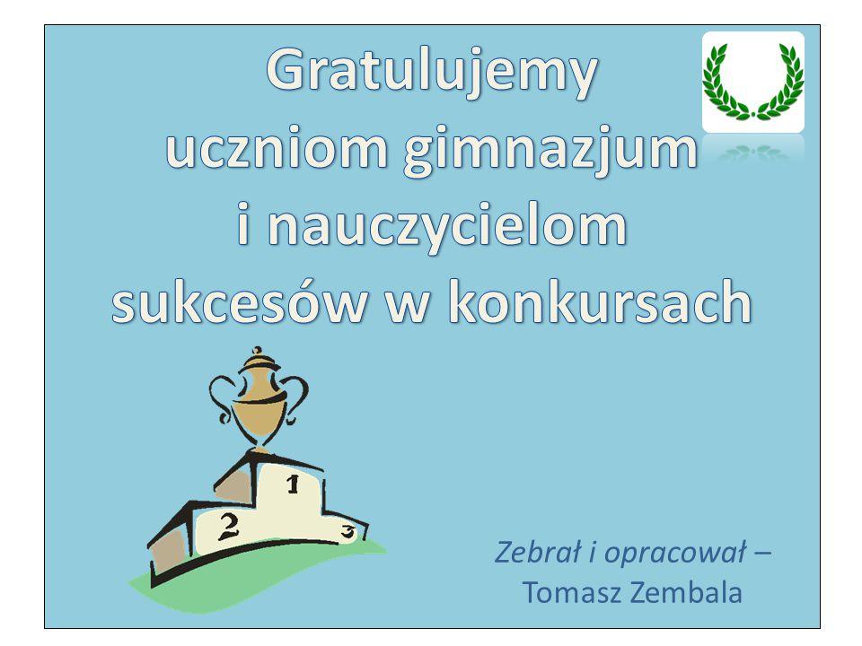 Zebrał i opracował – Tomasz Zembala