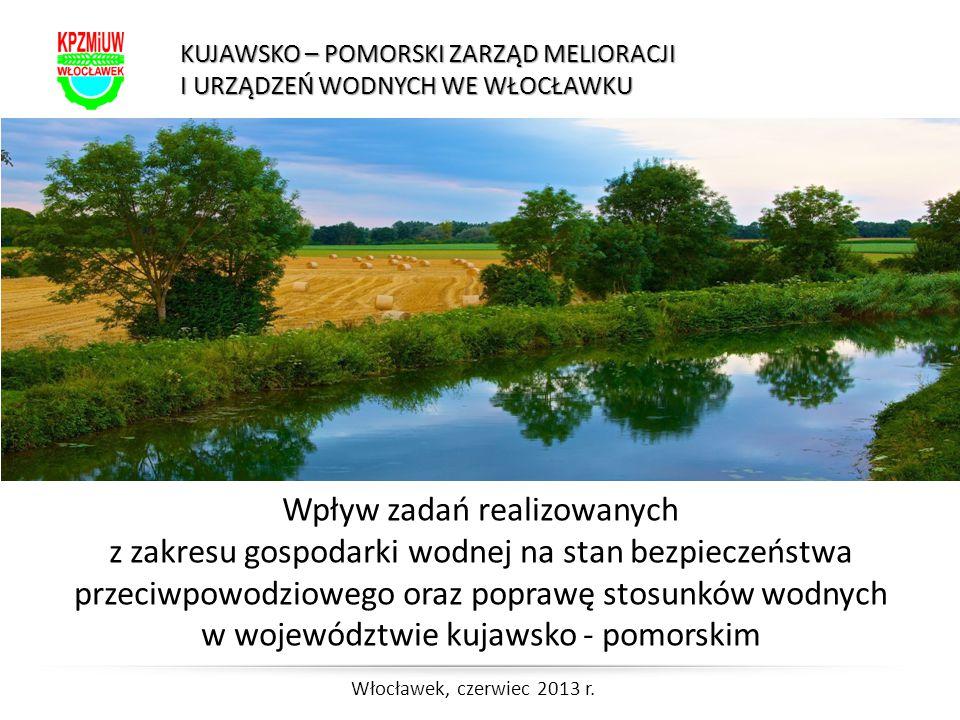 Wpływ zadań realizowanych z zakresu gospodarki wodnej na stan bezpieczeństwa przeciwpowodziowego oraz poprawę stosunków wodnych w województwie kujawsk