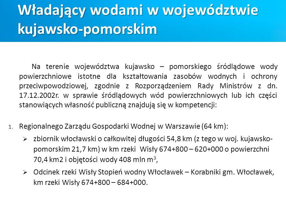 Na terenie województwa kujawsko – pomorskiego śródlądowe wody powierzchniowe istotne dla kształtowania zasobów wodnych i ochrony przeciwpowodziowej, z