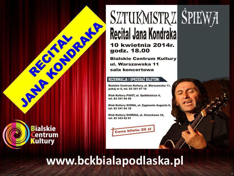 RECITAL JANA KONDRAKA www.bckbialapodlaska.pl