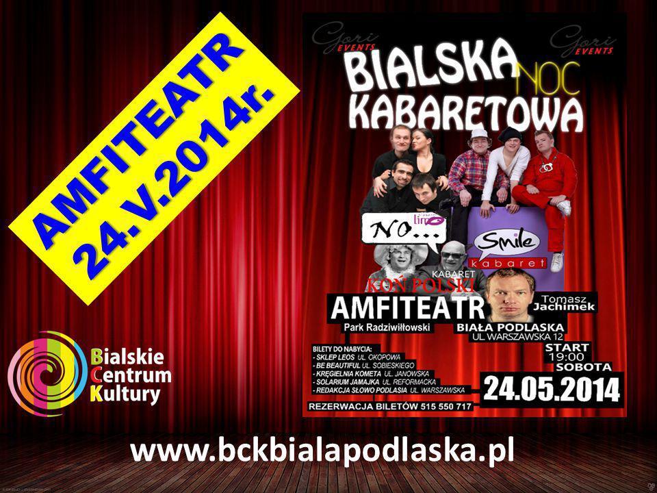 www.bckbialapodlaska.pl AMFITEATR24.V.2014r.