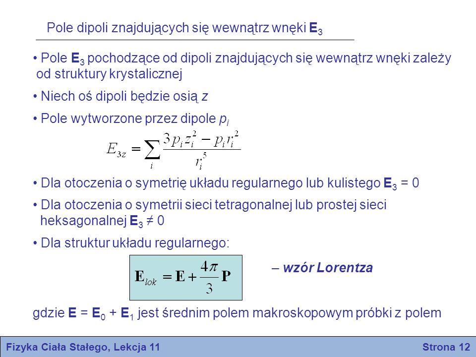 Pole E 3 pochodzące od dipoli znajdujących się wewnątrz wnęki zależy od struktury krystalicznej Niech oś dipoli będzie osią z Pole wytworzone przez di