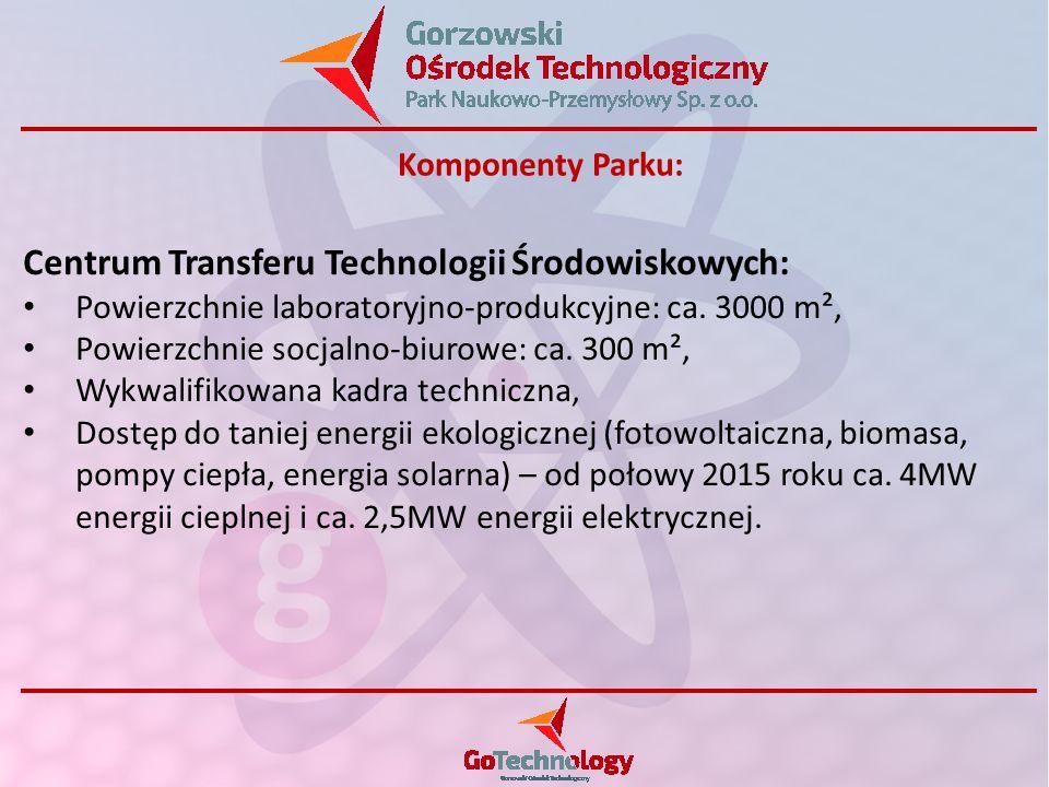 Centrum Transferu Technologii Środowiskowych: Powierzchnie laboratoryjno-produkcyjne: ca. 3000 m², Powierzchnie socjalno-biurowe: ca. 300 m², Wykwalif