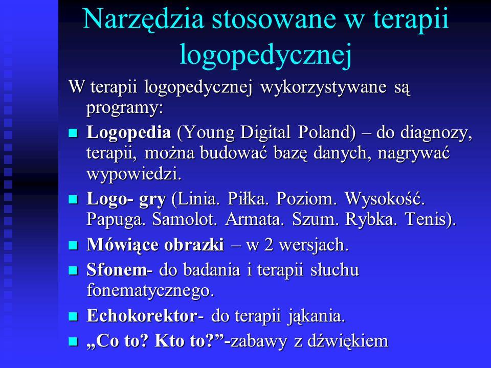 Narzędzia stosowane w terapii logopedycznej W terapii logopedycznej wykorzystywane są programy: Logopedia (Young Digital Poland) – do diagnozy, terapi